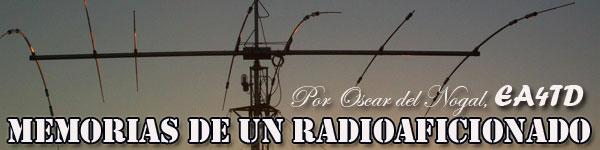 Memorias de un Radioaficionado 1 (06/06/2015)